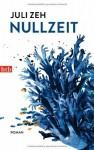 Nullzeit: Roman by Zeh, Juli (2014) Taschenbuch - Juli Zeh