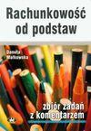 Rachunkowość od podstaw Zbiór zadań z komentarzem - Danuta Małkowska