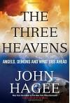 The Three Heavens: Angels, Demons and What Lies Ahead - John Hagee