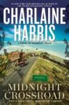 Midnight Crossroad (Midnight, Texas) by Harris, Charlaine (2014) Hardcover - Charlaine Harris