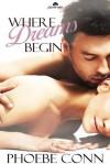 Where Dreams Begin - Phoebe Conn