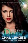 Divine Challenges (Rise of the Stria #2) - Tessa McFionn
