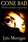 Gone Bad - Julie Morrigan, Steven Miscandlon