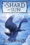 A Shard of Sun (Song of the Summer King) (Volume 3) - Jess E. Owen
