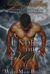 Under the Veil: Paranormal & Magical Romance Short Story Boxed Set (Under the Veil & Beyond the Veil Book 1) - Elianne Adams, Annie Nicholas, Kiki Howell, Gina Kincade, Lucy Leroux, Ever Coming, Rozlyn Sparks, Holley Trent, Sylvina Storm, Rachael Slate, Lisa Swallow, April A. Luna, Crystal Dawn, Sky Purington, Phoenix Johnson, Angelica Dawson, Tierney O'Malley, Rebekah R. Ganiere,