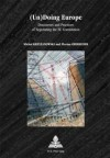 (Un)Doing Europe: Discourses and Practices of Negotiating the Eu Constitution - Michal Krzyzanowski, Florian Oberhuber