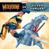 Wolverine vs. the Silver Samurai (Marvel Super Hero vs. Book, A) - Marvel Press, Walt Disney Company