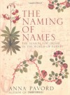 The Naming of Names: the Search for Order in the World of Plants - Anna Pavord