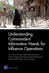 Understanding Commanders' Information Needs for Influence Operations - Eric V. Larson, Richard E. Darilek