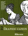 """The Graphic Canon, Vol. 2: From """"Kubla Khan"""" to the Bronte Sisters to The Picture of Dorian Gray - Russ Kick, Maxon Crumb, Molly Kiely, Gris Grimly, S. Clay Wilson, Dame Darcy, Kim Deitch, Seth Tobocman, John Percellino, John Coulthart, Megan Kelso"""