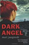 The Dark Angel - Mari Jungstedt