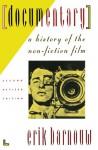 Documentary: A History of the Non-Fiction Film - Erik Barnouw