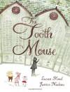The Tooth Mouse - Susan Hood, Janice Nadeau