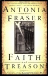Faith and Treason: The Story of the Gunpowder Plot - Antonia Fraser