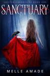 Sanctuary: A dark urban fantasy (Shifter Chronicles Book 1) - Melle Amade