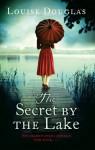 The Secret by the Lake - Louise Douglas