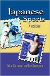 Japanese Sports: A History - Lee Thompson, Allen Guttmann