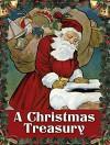 A Christmas Treasury - Dover, Clement Clarke Moore, Carolyn S. Hodgman, Margaret Evans Price, W.F. Stecher, Raphael Tuck