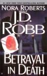 Betrayal in Death - J.D. Robb