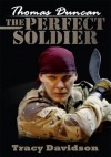 Thomas Duncan:The Perfect Soldier - Tracy Davidson