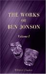 The Works of Ben Jonson: Volume 1 - Ben Jonson