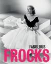 Fabulous Frocks. Jane Eastoe & Sarah Gristwood - Jane Eastoe
