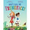 Don't Call Me Pruneface! - Janet Reed Ahearn, Drazen Kozjan