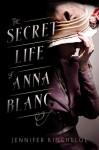 The Secret Life of Anna Blanc - Jennifer Kincheloe