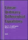 Linear Ordinary Differential Equations - Earl A. Coddington, Robert Carlson