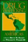 Drug Trafficking in the Americas - Bruce M. Bagley