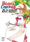 Blank Canvas: My So-Called Artist's Journey (Kakukaku Shikajika) Vol. 1 - Akiko Higashimura