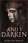 And I Darken - Kiersten White