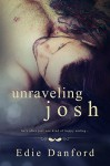 Unraveling Josh - Edie Danford