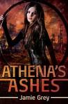 Athena's Ashes (Star Thief Chronicles Series Book 2) - Jamie Grey