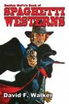 Badazz Mofo's Book of Spaghetti Westerns - David F. Walker