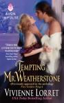 Tempting Mr. Weatherstone - Vivienne Lorret