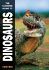 The Ultimate Guide to Dinosaurs - Dougal Dixon