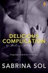 Delicious Complication (Delicious Desires) - Sabrina Sol