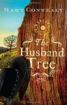 The Husband Tree - Mary Connealy