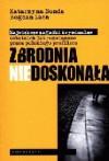 Zbrodnia niedoskonała. Największe zagadki kryminalne ostatnich lat rozwiązane przez polskiego profilera - Katarzyna Bonda, Bogdan Lach