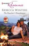 The Rancher's Housekeeper - Rebecca Winters