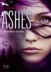 Ashes - Ruhelose Seelen - Ilsa J. Bick, Robert A. Weiss, Gerlinde Schermer-Rauwolf, Sonja Schuhmacher