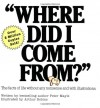 Where Did I Come From? - Peter Mayle, Arthur Robbins, Paul Walter