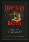 Dracula's Brood: Neglected Vampire Classics - M.R. James, Algernon Blackwood, Richard Dalby, Hume Nisbet, Horacio Quiroga, Julian Hawthorne, Mary Elizabeth Braddon, Mary Cholmondeley, Vincent O'Sullivan, H.B. Marriott Watson, Vernon Lee, Louise J. Strong, Sabine Baring-Gould, Alice Askew, Claude Askew, Ulric Dauben