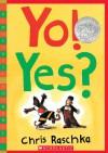 Yo! Yes? - Chris Raschka