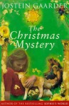 The Christmas Mystery - Jostein Gaarder, Elizabeth Rokkan, Rosemary Wells