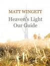 Heaven's Light Our Guide (The Portsmouth Stories) - Matt Wingett