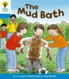 The Mud Bath (Oxford Reading Tree, Stage 3, First Sentences) - Roderick Hunt, Alex Brychta