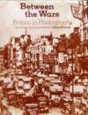 Between the Wars: Britain in photographs - Julian Symons