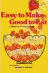Easy to Make Good to Eat - Martha Olson Condit, Beatrice Darwin